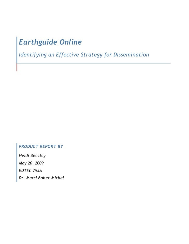 Earthguide Online Identifying an Effective Strategy for Dissemination     PRODUCT REPORT BY  Heidi Beezley May 20, 2009 ED...