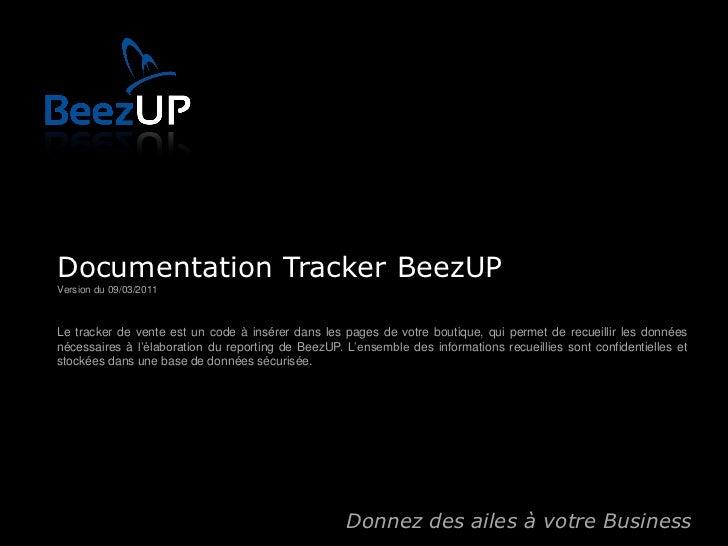 Documentation Tracker BeezUPVersion du 09/03/2011Le tracker de vente est un code à insérer dans les pages de votre boutiqu...