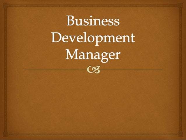  Business Development Manager is a senior sales post in any well structure organization