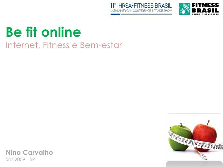 Be fit online Internet, Fitness e Bem-estar     Nino Carvalho Set 2009 - SP