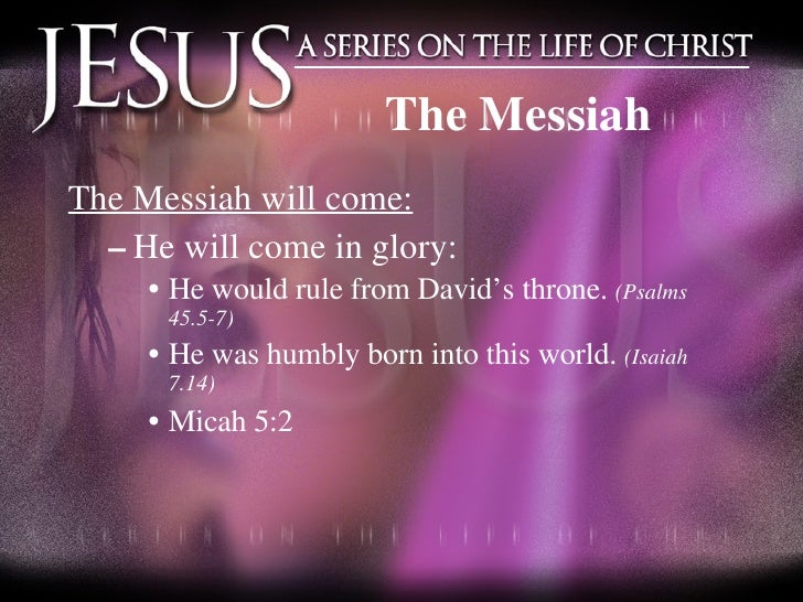 The Messiah <ul><li>The Messiah will come: </li></ul><ul><ul><li>He will come in glory: </li></ul></ul><ul><ul><ul><li>He ...