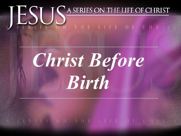Christ Before Birth