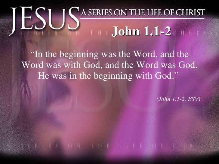 """<ul><li>""""In the beginning was the Word, and the Word was with God, and the Word was God. He was in the beginning with God...."""