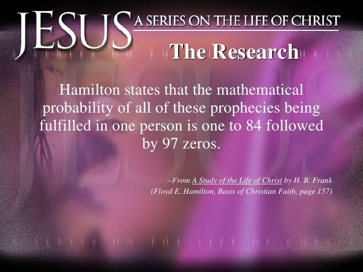 <ul><li>Hamilton states that the mathematical probability of all of these prophecies being fulfilled in one person is one ...