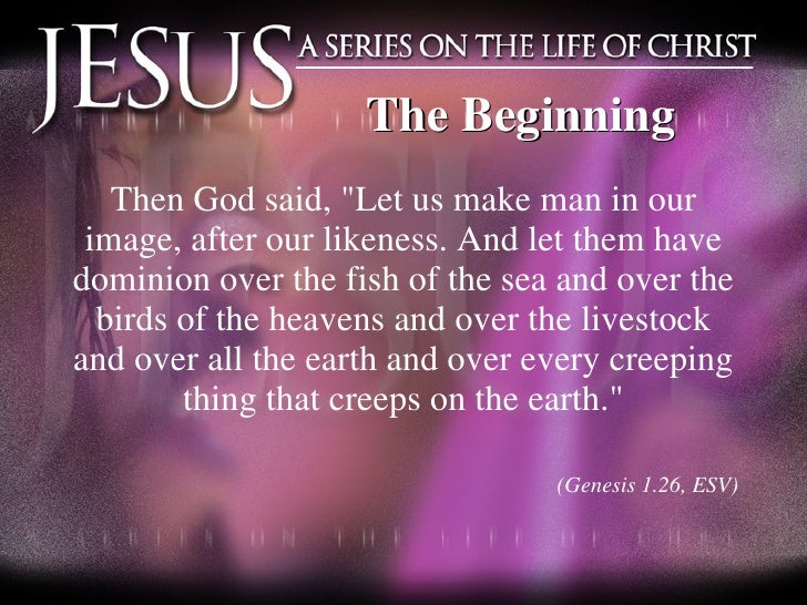 <ul><li>Then God said, &quot;Let us make man in our image, after our likeness. And let them have dominion over the fish of...