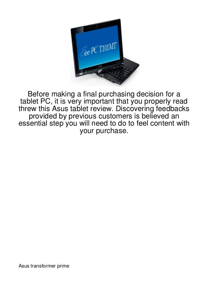 Before making a final purchasing decision for a tablet PC, it is very important that you properly readthrew this Asus tabl...
