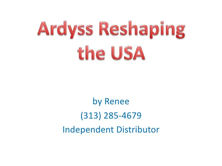 by Renee<br />(313) 285-4679<br />Independent Distributor <br />Ardyss Reshaping <br />the USA<br />