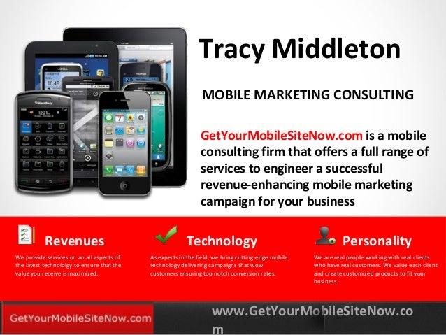 www.GetYourMobileSiteNow.co m YOURLOGO MOBILE MARKETING SOLUTIONS Tracy Middleton GetYourMobileSiteNow.com is a mobile con...