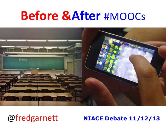 Before &After #MOOCs  @fredgarnett  NIACE Debate 11/12/13