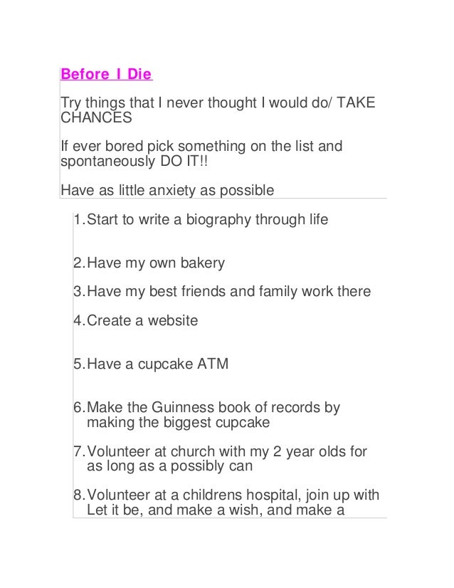 Before I DieTry things that I never thought I would do/ TAKECHANCESIf ever bored pick something on the list andspontaneous...