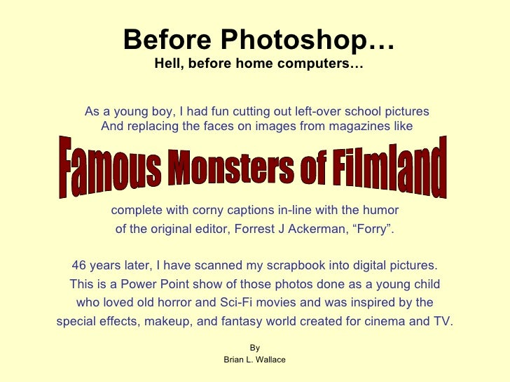 Before Photoshop… Hell, before home computers… As a young boy, I had fun cutting out left-over school pictures And replaci...