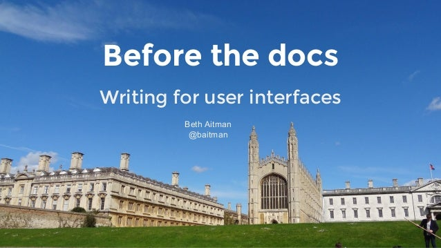 Before the docs Writing for user interfaces Beth Aitman @baitman