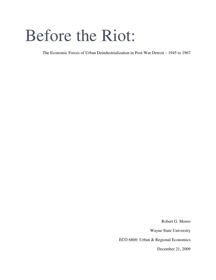 Before the Riot:   The Economic Forces of Urban Deindustrialization in Post-War Detroit – 1945 to 1967                    ...