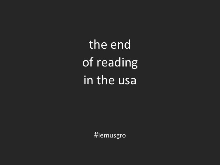 the end<br />of reading<br />in the usa<br />#lemusgro<br />