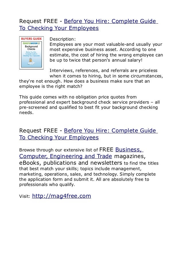 Request FREE - Before You Hire: Complete GuideTo Checking Your Employees              Description:              Employees ...