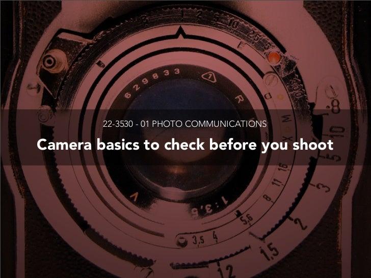22-3530 - 01 PHOTO COMMUNICATIONSCamera basics to check before you shoot