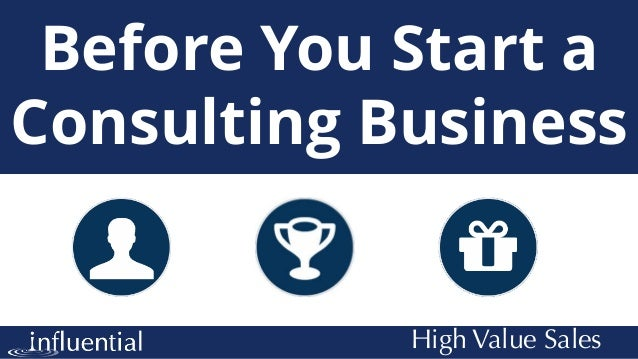 High Value Sales Before You Start a Consulting Business