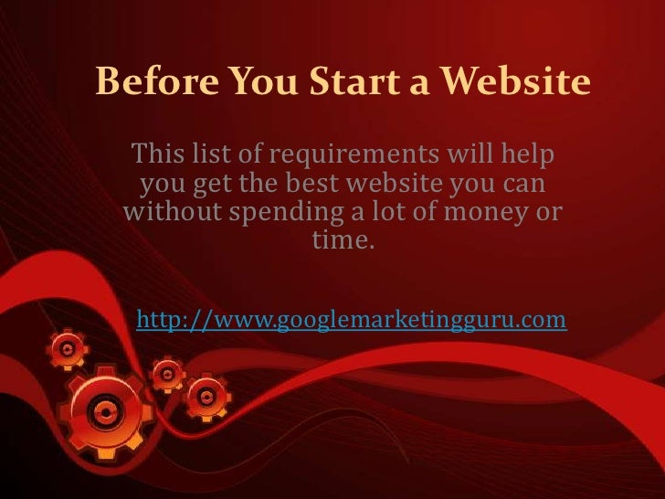 Before You Start a Website This list of requirements will help  you get the best website you can without spending a lot of...