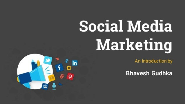 Social Media Marketing An Introduction by Bhavesh Gudhka