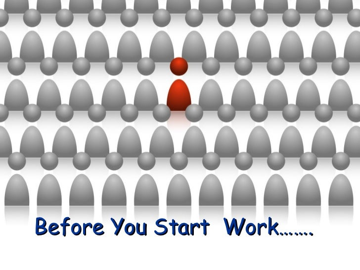 Before You Start  Work…….
