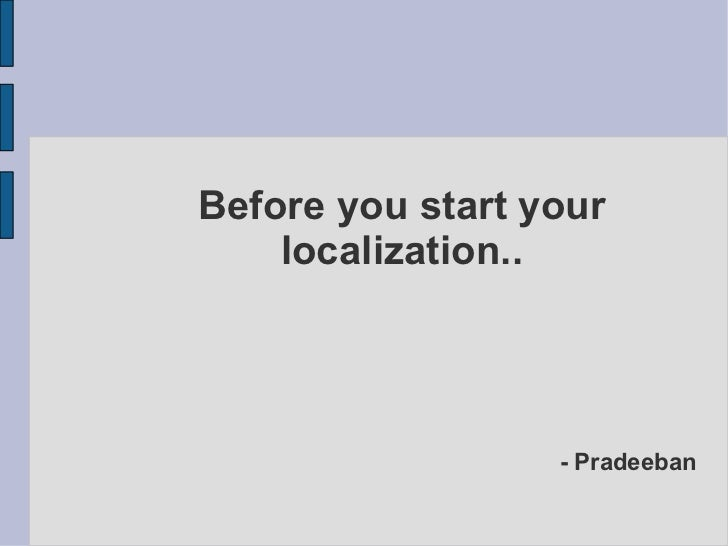 Before you start your localization.. - Pradeeban