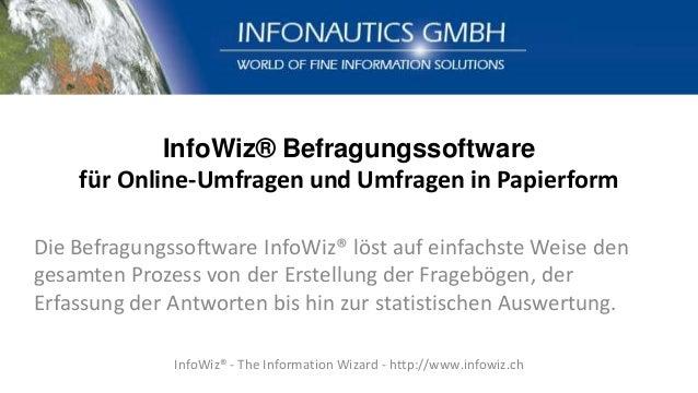InfoWiz® Befragungssoftware für Online-Umfragen und Umfragen in Papierform Die Befragungssoftware InfoWiz® löst auf einfac...