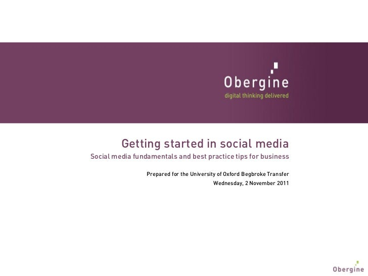Getting started in social mediaSocial media fundamentals and best practice tips for business                 Prepared for ...