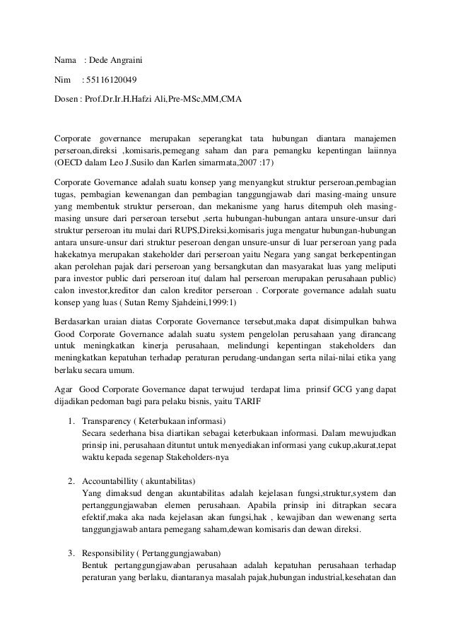 Nama : Dede Angraini Nim : 55116120049 Dosen : Prof.Dr.Ir.H.Hafzi Ali,Pre-MSc,MM,CMA Corporate governance merupakan sepera...