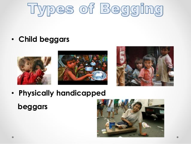 causes of beggars All these professional beggars are actually salespeople  but it's the people doing fundraising and petitioning for various causes that get my goat.