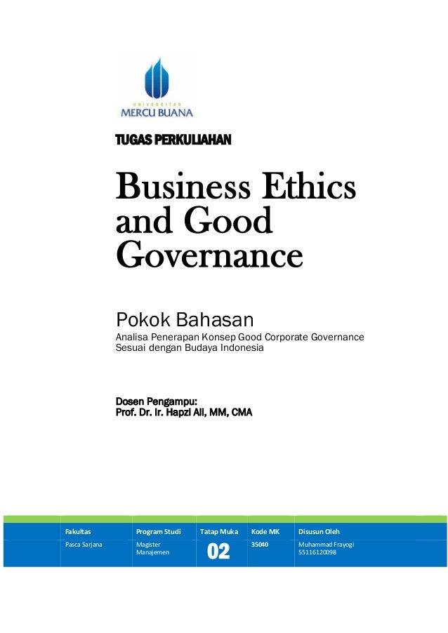 TUGASPERKULIAHAN Business Ethics and Good Governance Pokok Bahasan Analisa Penerapan Konsep Good Corporate Governance Sesu...