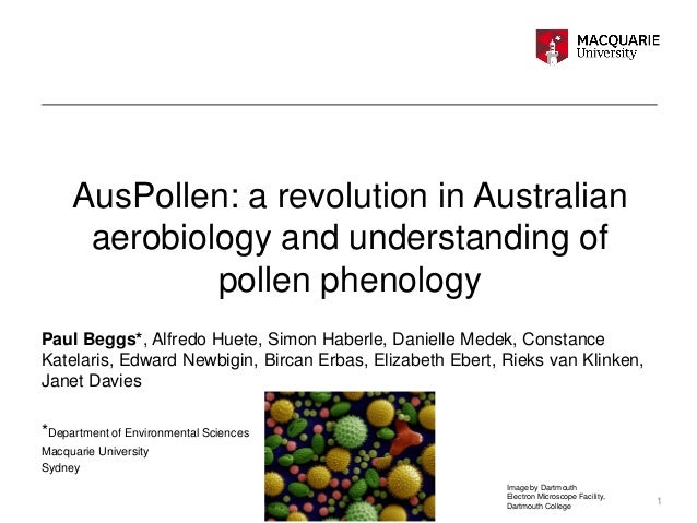 AusPollen: a revolution in Australian aerobiology and understanding of pollen phenology Paul Beggs*, Alfredo Huete, Simon ...
