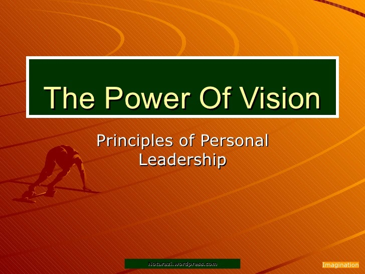 The Power Of Vision Principles of Personal Leadership Imagination