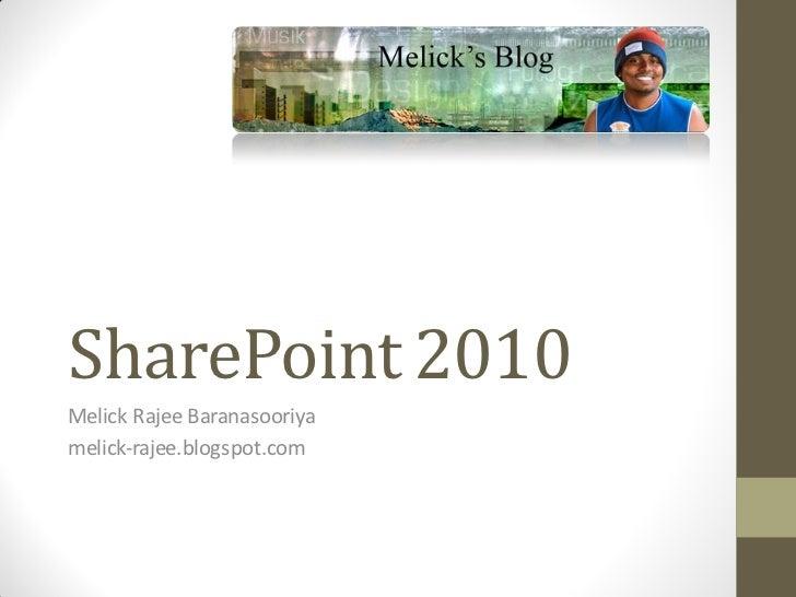 SharePoint 2010Melick Rajee Baranasooriyamelick-rajee.blogspot.com