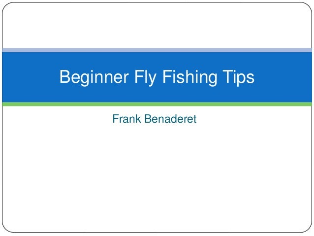 beginner-fly-fishing-tips-1-638.jpg?cb=1486046735