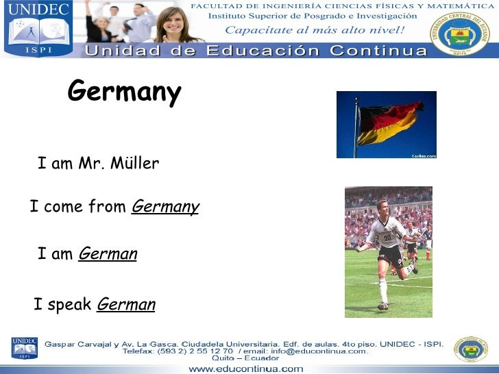 Germany I am Mr. Müller I come from  Germany I am  German I speak  German