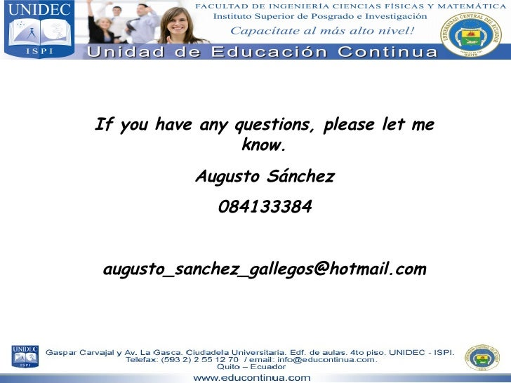 If you have any questions, please let me know. Augusto Sánchez 084133384 [email_address]