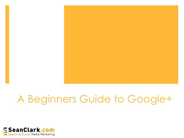 A Beginners Guide to Google+
