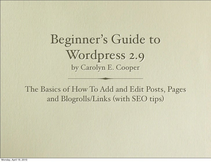 Beginner's Guide to                             Wordpress 2.9                                 by Carolyn E. Cooper        ...