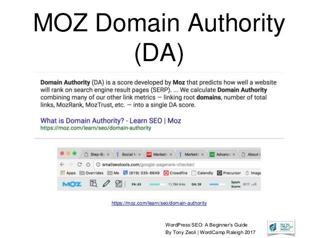 WordPress SEO: A Beginner's Guide By Tony Zeoli | WordCamp Raleigh 2017 MOZ Domain Authority (DA) https://moz.com/learn/se...