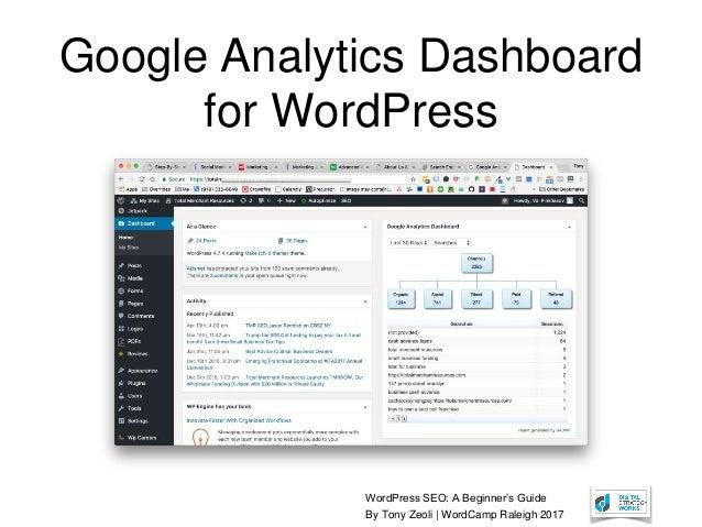 WordPress SEO: A Beginner's Guide By Tony Zeoli | WordCamp Raleigh 2017 Google Analytics Dashboard for WordPress