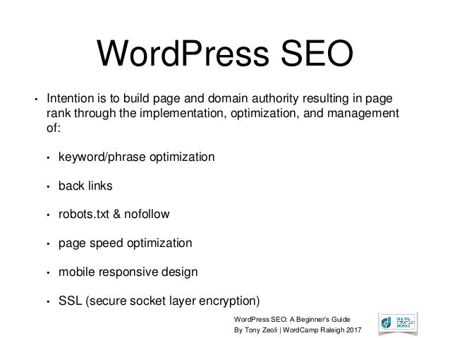 WordPress SEO: A Beginner's Guide By Tony Zeoli | WordCamp Raleigh 2017 WordPress SEO • Intention is to build page and dom...