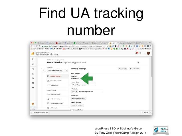WordPress SEO: A Beginner's Guide By Tony Zeoli | WordCamp Raleigh 2017 Find UA tracking number