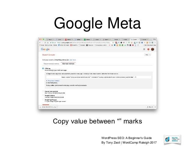 "WordPress SEO: A Beginner's Guide By Tony Zeoli | WordCamp Raleigh 2017 Google Meta Copy value between """" marks"