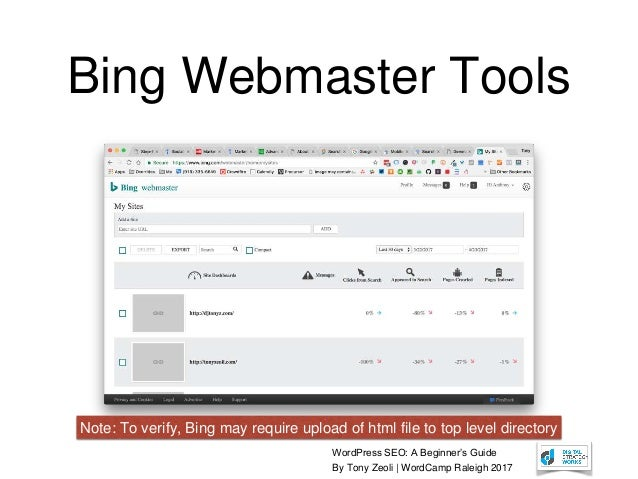 WordPress SEO: A Beginner's Guide By Tony Zeoli | WordCamp Raleigh 2017 Bing Webmaster Tools Note: To verify, Bing may req...