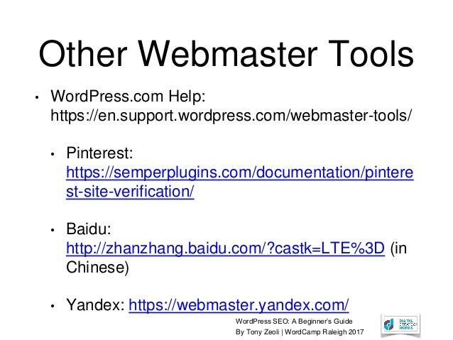 WordPress SEO: A Beginner's Guide By Tony Zeoli | WordCamp Raleigh 2017 Other Webmaster Tools • WordPress.com Help: https:...