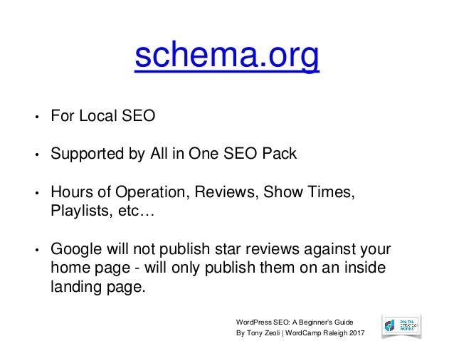 WordPress SEO: A Beginner's Guide By Tony Zeoli | WordCamp Raleigh 2017 schema.org • For Local SEO • Supported by All in O...