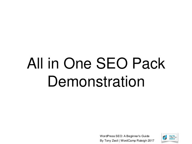 WordPress SEO: A Beginner's Guide By Tony Zeoli | WordCamp Raleigh 2017 All in One SEO Pack Demonstration