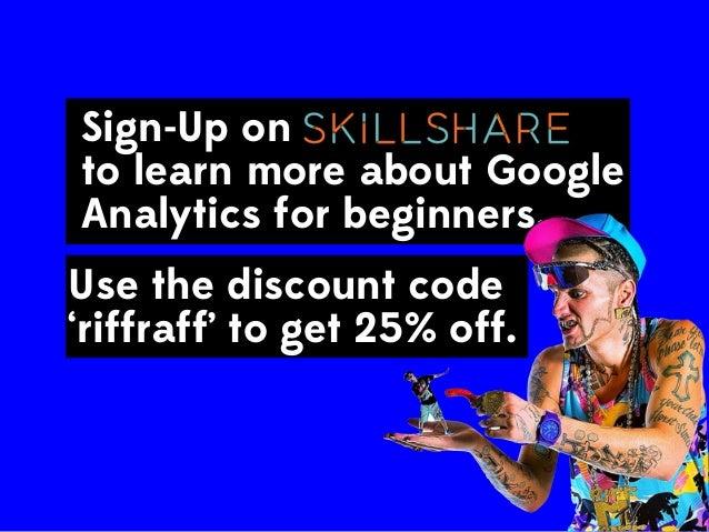 Sign-Up on to learn more about Google Analytics for beginners.  http://skl.sh/ 1bsUbR9 Use the discount code 'riffraff' to...