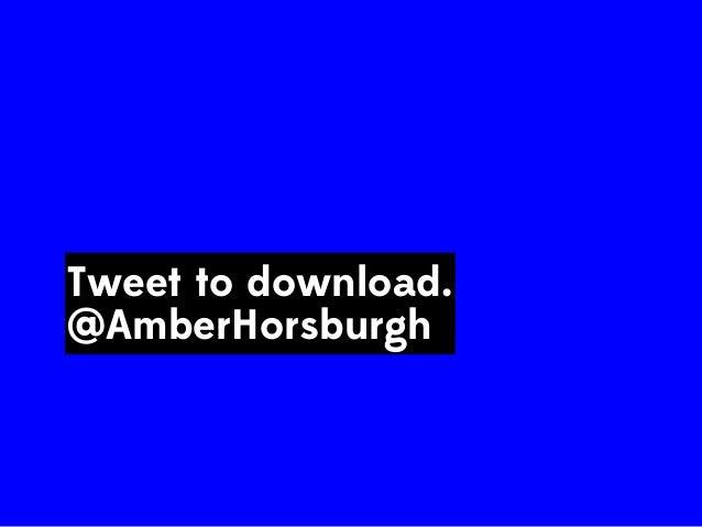 Tweet to download. @AmberHorsburgh https://www.paywithatweet.com/ pay/? id=e1ef33247a81f8c3880cf6691899f 318