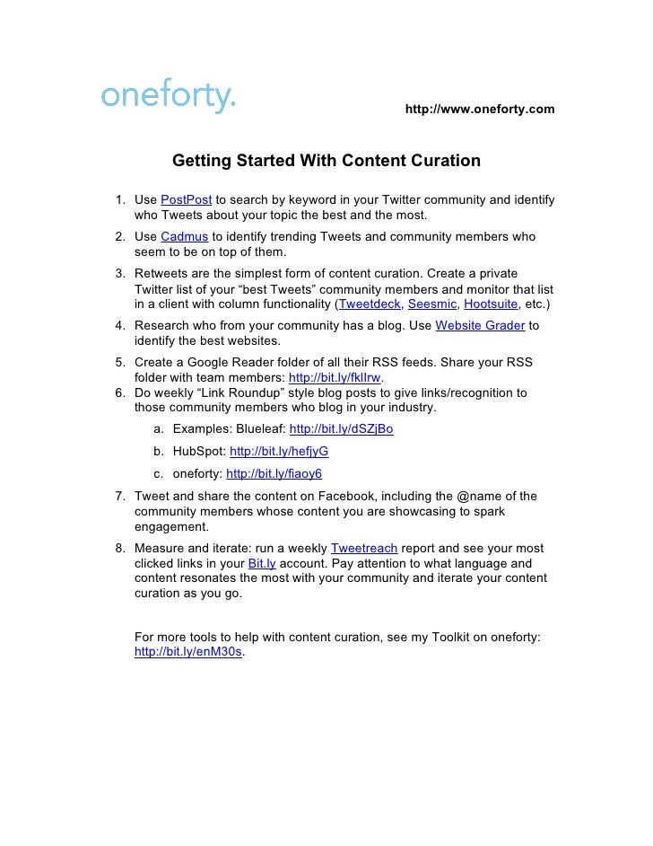 http://www.oneforty.com          Getting Started With Content Curation1. Use PostPost to search by keyword in your Twitter...